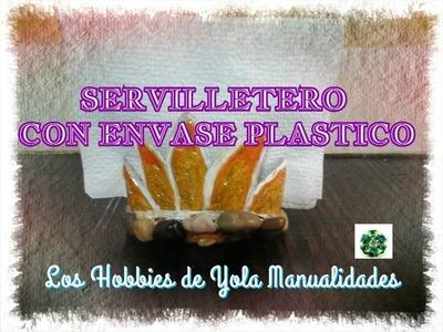 DIY Como hacer servilleteros con envase plástico. Los Hobbies de Yola