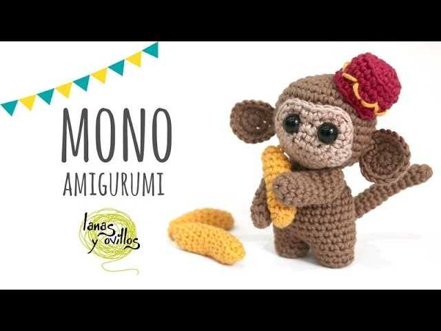 Tutorial Mono Amigurumi, Crochet o Ganchillo