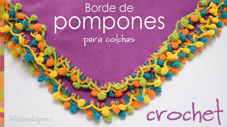 Borde de pompones de colores tejido a crochet para colchas de bebe! - Crocheted pom poms edge!