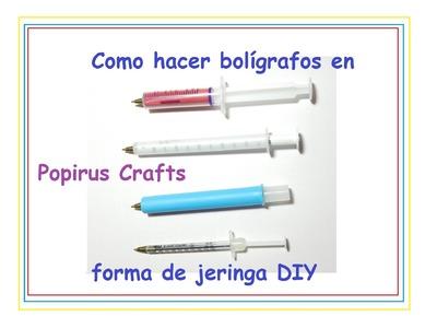 Como hacer bolígrafos en forma de jeringa DIY |Popirus Crafts