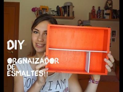 DIY Organizador de Esmaltes (fácil y Reciclando!!!)