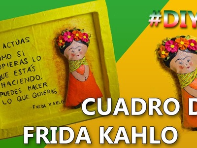 COMO HACER UN CUADRO DE FRIDA KAHLO | Manualidades 15 de septiembre