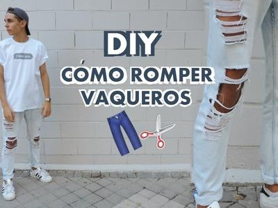 DIY : CÓMO ROMPER VAQUEROS - Juanjus