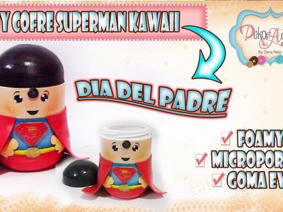 ♥ DIY SUPERMAN KAWAII ♥ DEKORARTE EN FOAMY ♥ DIA DEL PADRE ✔