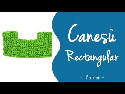CANESÚ RECTANGULAR A CROCHET (patrón - todas las tallas) | Patrones Valhalla