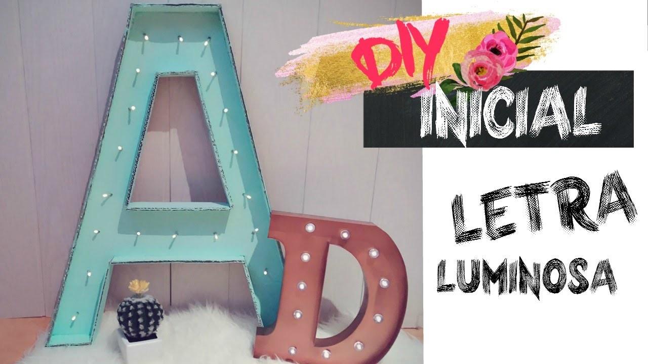 DIY INICIAL.LETRA LUMINOSA.ROOM DECOR
