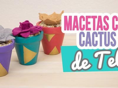 ¡Como hacer Macetas con Cactus de Tela! | ¡Decora tu cuarto estilo tumblr! DIY Suculentas | Catwalk