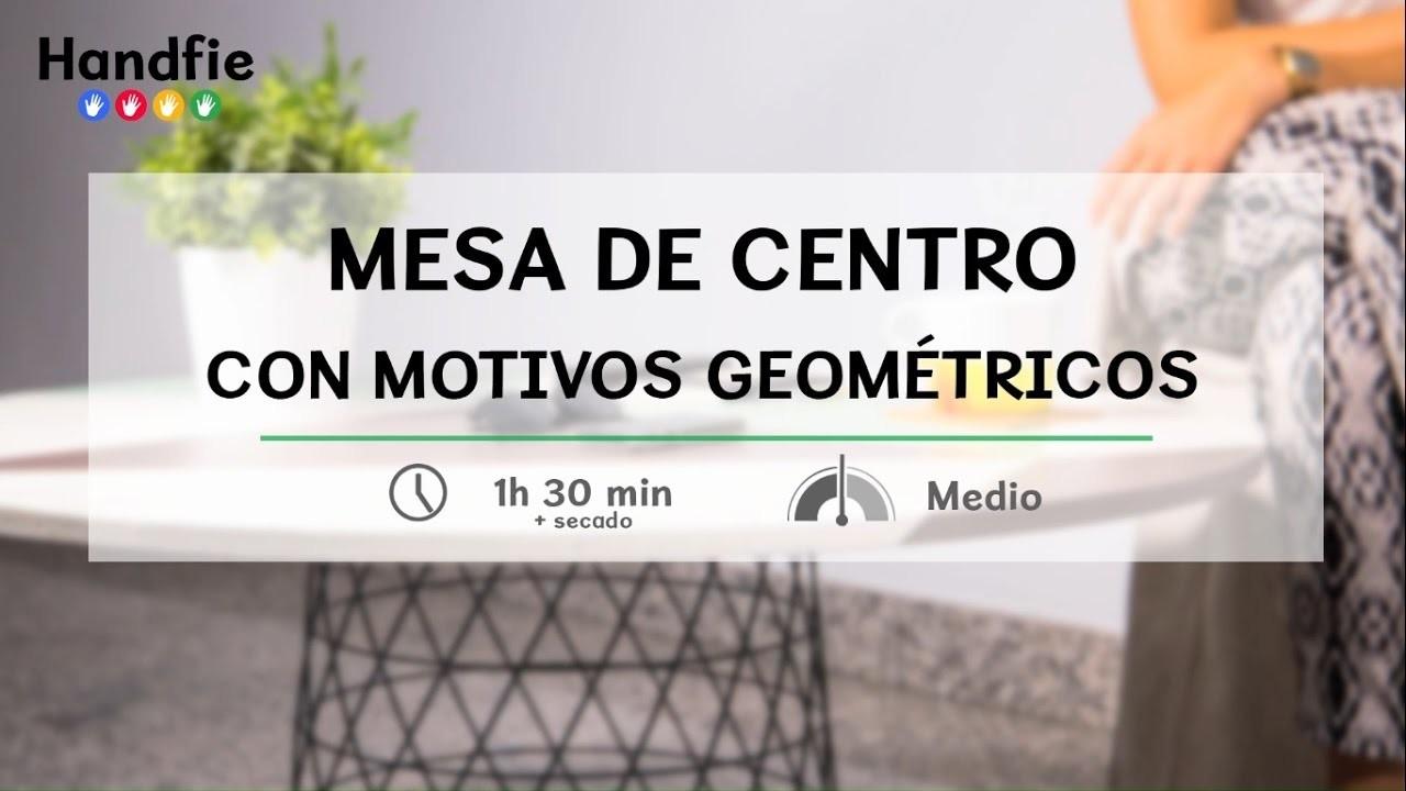 Cómo hacer una mesa de centro con motivos geométricos· Handfie DIY