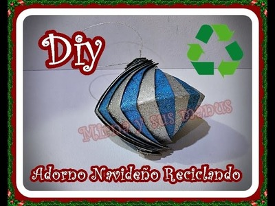Diy. Como hacer un adorno Navideño Reciclando Mirna y sus manus Diy. How to make Christmas ornament