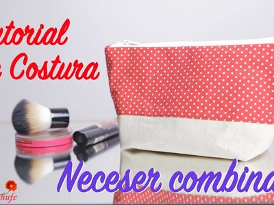Tutorial de Costura - Como hacer un Neceser Combinado - How to make a Neceser