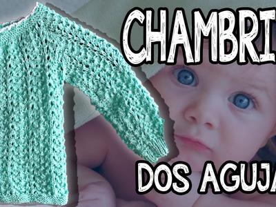 Chambrita para Bebé - Fácil - Tejido - Dos agujas