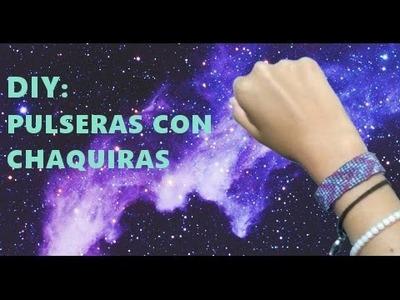 DIY: PULSERAS CON CHAQUIRAS