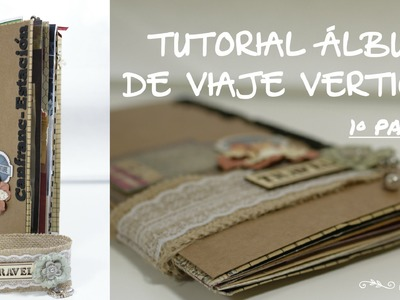 Scrapbooking: Tutorial Album de viaje vertical. Parte1.3.