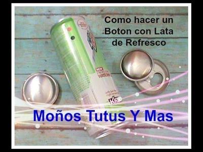 Como Hacer Un Boton con una Lata de Refresco PASO A PASO Making a Button with a Soda Can