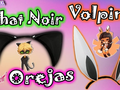 ♥ Tutorial: Orejas de Chat Noir y Volpina || Miraculous Ladybug (Cat and Fox Ears)♥