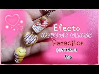 Efecto azúcar glass Panecitos de PORCELANA FRIA