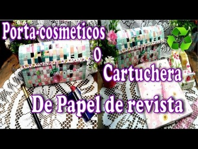 Porta cosmeticos o Cartuchera de papel de revista