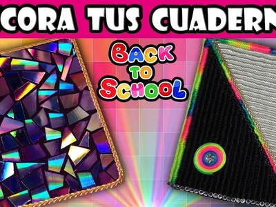 ♥ Tutorial: 2 Ideas para decorar tus cuadernos.libretas, agendas o diarios || Back to school ♥