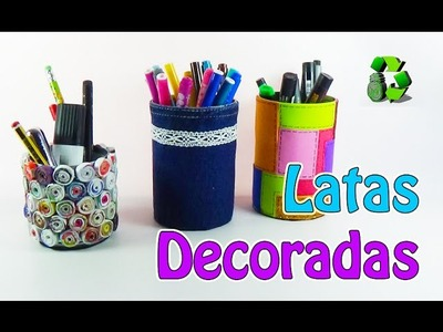 226. Manualidades: Latas decoradas - Lapiceros (Reciclaje) Ecobrisa