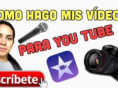 ¿Como hago mis videos para You Tube?:Editor,equipo,area de trabajo.