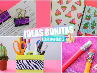 IDEAS BONITAS Y FÁCILES PARA EL REGRESO A CLASES :::. ♡ ♡ ♡