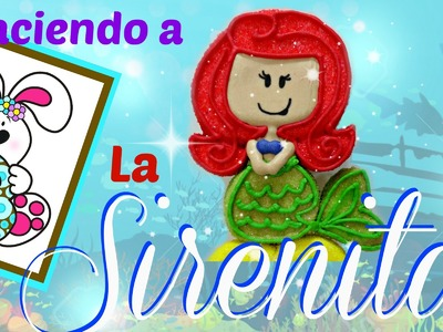 Como hacer a la Sirenita de bombón - How to make a marshmallow little mermaid