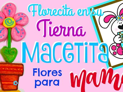 Como hacer una flor con macetita de bombón - Flores para mamá - How to make a marshmallow flower pot