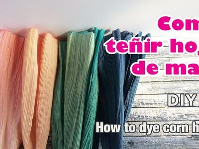 Como teñir hojas de maiz.how to dye corn husk