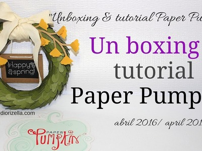 Paper Pumpkin Unboxing y Tutorial Abril 2016 Diorizella Events and Crafts