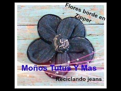 Paso a Paso FLOR CON ZIPPER Reciclando Lona JEANS and ZIPPER FLOWER Tutorial DIY How To