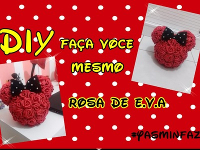 Festa Minnie - #YasminFaz7 - DIY Rosa de Eva para Topiaria Minnie