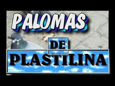 Como Hacer Palomas !!!!CON PLASTILINA!!!!!!!