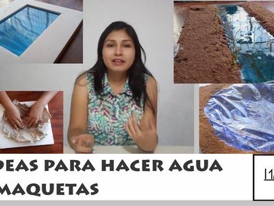 3 IDEAS PARA HACER AGUA EN MAQUETAS|#TRAZOS DE ENSUEÑO