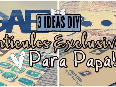Artículos Exclusivos Para Papá!!! 3 Ideas |DIY|