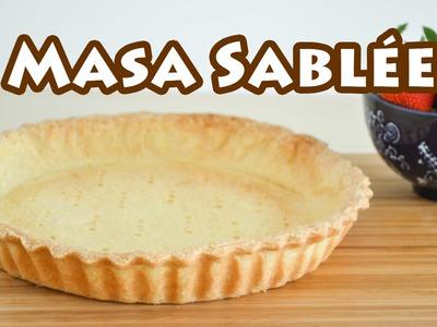 Masa básica para tartas y masitas ✩ Masa Sablée || TAN DULCE