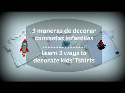 3 maneras de decorar camisetas infantiles - Learn 3 ways to customize kids' T-shirts