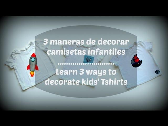 3 maneras de decorar camisetas infantiles - Learn 3 ways to customize kids' T-shirts