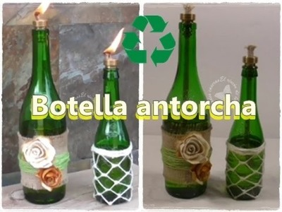 Antorchas hechas con botellas de cristal recicladas