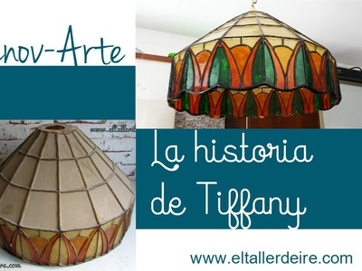 Cómo renovar lámpara Tiffany - LA HISTORIA DE TIFFANY. Sección Renov-Arte