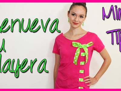 Transforma tus Playeras usando Listón - DIY Camiseta Reciclada - Mini Tip #8