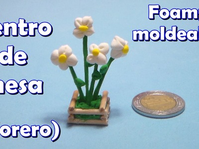 Centro de mesa (florero). Foamy moldeable (Pasta ligera)