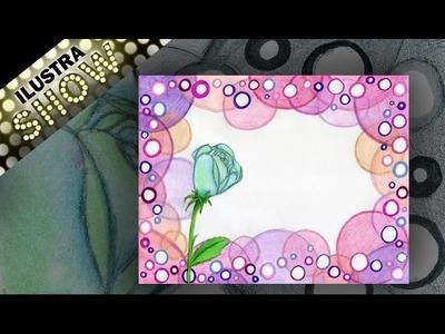 Como  decorar carta - dibujar burbujas y rosa - Cartas - Tutorial - ILUSTRA SHOW