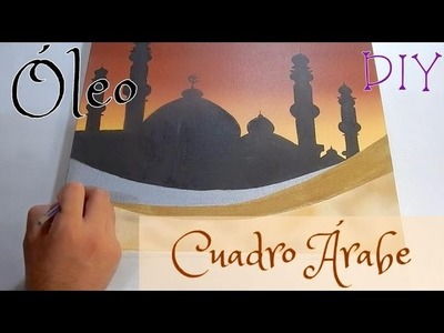 Cómo pintar un Cuadro Árabe  - Pintura al óleo- How to paint an arabic oil-