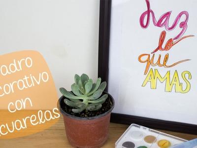 Cuadro decorativo con Acuarelas + Frase bonita (Aquash water brush). BigCrafts