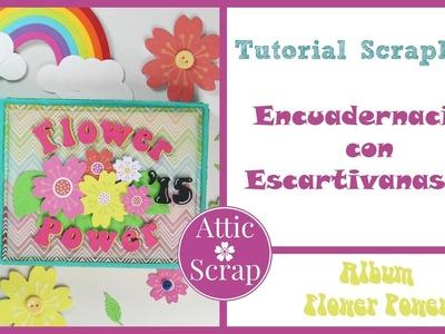 TUTORIAL: #1 Encuadernación con ESCARTIVANAS (Álbum Flower Power)
