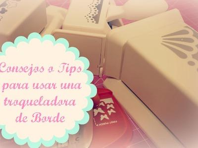 Scrapbooking: Tips para utilizar una troqueladora de Borde