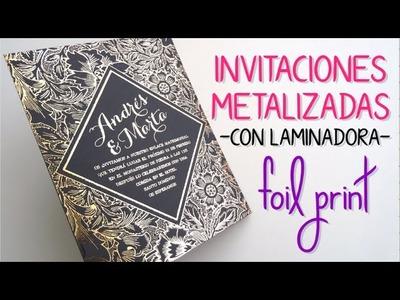 Cómo metalizar invitaciones - Dorado y Plateado. Gold foil print using a laminator