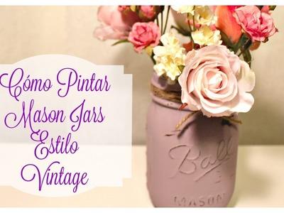 Cómo Pintar Mason Jars Estilo Vintage