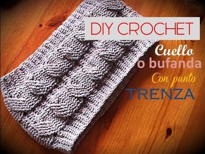 DIY  Como TEJER a crochet un cuello o bufanda con punto TRENZA ( Diestro)