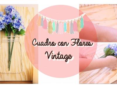 Cuadro con Flores , estilo vintage ,cuadro 3D - Wendylou
